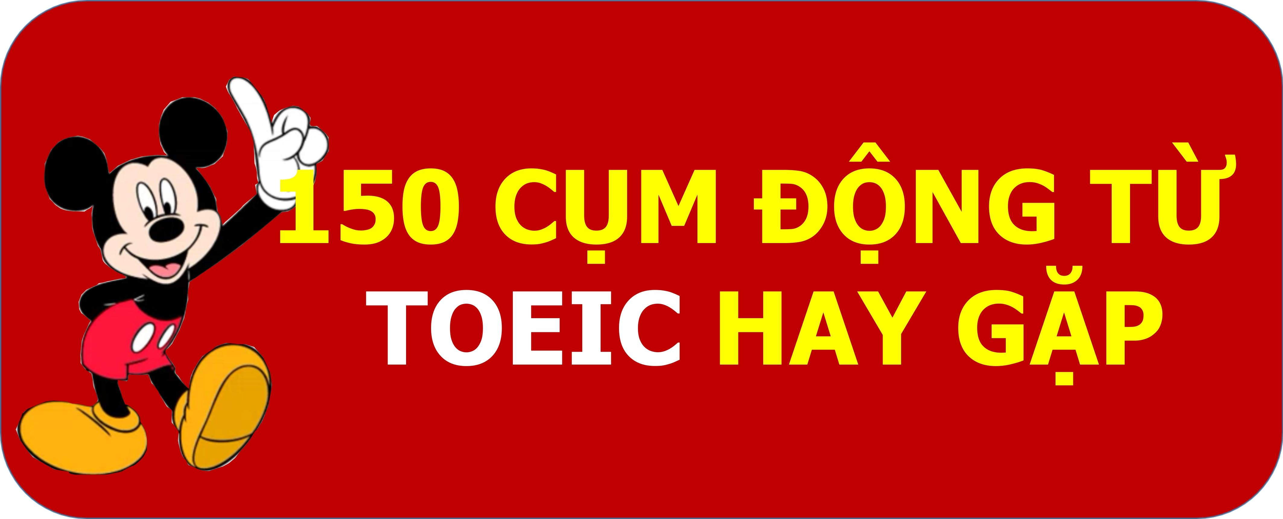 toeic-msngoc-150-cum-dong-tu-toeic-hay-gap-183